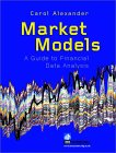 ALEXANDER: Market Models : A Guide to Financial Data Analysis