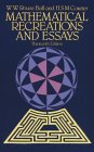 BALL, COXETER: Mathematical Recreations and Essays
