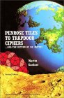 MARTIN GARDNER: Penrose Tiles to Trapdoor Ciphers : And the Return of Dr Matrix