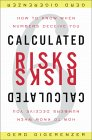 GIGERENZER: Calculated Risks: How to Know When Numbers Deceive You