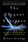 GREENE: The Elegant Universe: Superstrings, Hidden Dimensions, and the Quest for the Ultimate Theory