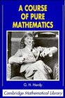 HARDY: A Course of Pure Mathematics (Cambridge Mathematical Library)