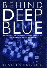 HSU: Behind Deep Blue: Building the Computer That Defeated the World Chess Champion
