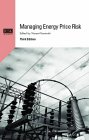 Managing Energy Price Risk: The New Challenges and Solutions, 3rd Edition