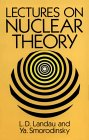LANDAU, SMORODINSKY: Lectures on Nuclear Theory (Dover Books on Physics)