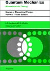 LANDAU, LIFSHITZ: Quantum Mechanics Non-Relativistic Theory (Course of Theoretical Physics, Volume 3)