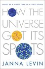 LEVIN: How the Universe Got Its Spots: Diary of a Finite Time in a Finite Space