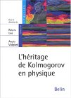Kolmogorov's Legacy in Physics:  L'h�ritage de Kolmogorov en physique