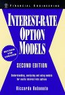 Interest-Rate Option Models : Understanding, Analyzing and Using Models for Exotic Interest-Rate Options, 2nd Edition