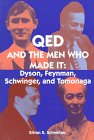 QED and the Men Who Made It: Dyson, Feynman, Schwinger, and Tomonaga (Princeton Series in Physics)