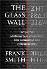 SMITH: The Glass Wall: Why Mathematics Can Seem Difficult