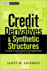 TAVAKOLI: Credit Derivatives: A Guide to Instruments and Applications, 2nd Edition