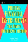 TAVELLA, RANDALL: Pricing Financial Instruments : The Finite Difference Method