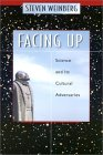 WEINBERG: Facing Up: Science and Its Cultural Adversaries