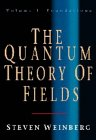 WEINBERG: The Quantum Theory of Fields: Volume I, Foundations