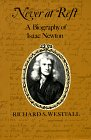 WESTFALL: Never at Rest : A Biography of Isaac Newton
